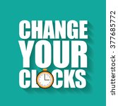change your clocks message for... | Shutterstock .eps vector #377685772
