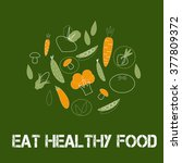 eat healthy food   motivational ... | Shutterstock .eps vector #377809372