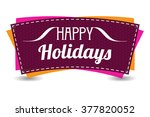 happy holidays text card type... | Shutterstock .eps vector #377820052