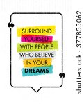 surround yourself with people... | Shutterstock .eps vector #377855062