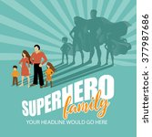 superhero family burst... | Shutterstock .eps vector #377987686
