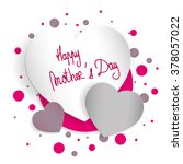 happy mother's day hearts... | Shutterstock .eps vector #378057022