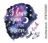 "handwritten ""i love you to the... | Shutterstock .eps vector #378702085"