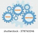 teach  inspire  motivate   text ... | Shutterstock .eps vector #378763246