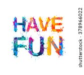 have fun  rainbow splash paint | Shutterstock .eps vector #378966022