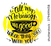 all my mornings are good when... | Shutterstock .eps vector #379499458