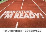 Dear Future  Im Ready Written...