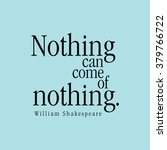 """""""nothing Can Come Of Nothing.""""..."""