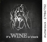 It's Wine O'clock. Woman With...