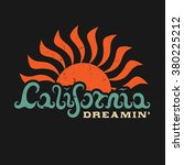 california dreaming. hand... | Shutterstock .eps vector #380225212