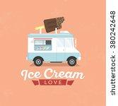 ice cream truck   flat design... | Shutterstock .eps vector #380242648