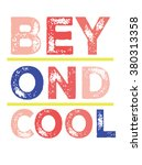 beyond cool.slogan print.for t... | Shutterstock .eps vector #380313358