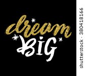 """dream big"". gold glitter hand... 