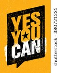 yes you can. strong inspiring... | Shutterstock .eps vector #380721235