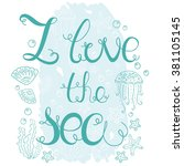hand  drawn quote   i love the... | Shutterstock .eps vector #381105145