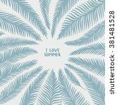 hand drawn frame of palm leaves ... | Shutterstock .eps vector #381481528