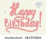 happy birthday colored hand... | Shutterstock .eps vector #381593806
