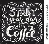 start your day with coffee... | Shutterstock .eps vector #381799666