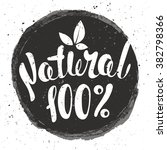 logo 100  natural with leaves ... | Shutterstock .eps vector #382798366
