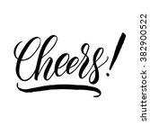 cheers  hand written elegant... | Shutterstock .eps vector #382900522