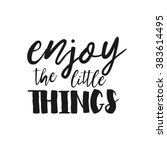 enjoy the little things   hand... | Shutterstock .eps vector #383614495