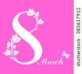 8 march women's day greeting... | Shutterstock .eps vector #383617912