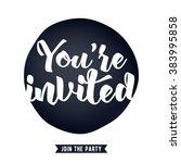 you're invited lettering design ...   Shutterstock .eps vector #383995858