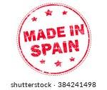 made in spain grunge rubber...   Shutterstock . vector #384241498