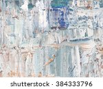 abstract art background. oil... | Shutterstock . vector #384333796