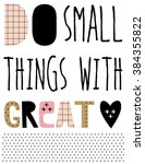 ''do small things with great... | Shutterstock .eps vector #384355822