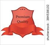 premium quality labels. vector. | Shutterstock .eps vector #384538132
