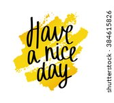 quote have a nice day. trendy... | Shutterstock .eps vector #384615826