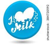 i love milk vector button icon. | Shutterstock .eps vector #384720592