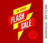 24 hour flash sale bright... | Shutterstock .eps vector #384722386