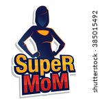 super mom figure sign and... | Shutterstock .eps vector #385015492