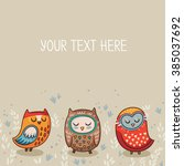 owls cute greeting card and... | Shutterstock .eps vector #385037692