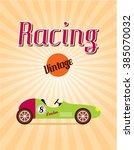 classic vintage race car racing ... | Shutterstock .eps vector #385070032