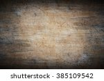 grungy colorful wooden surface | Shutterstock . vector #385109542