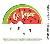 go vegan  decorative vector... | Shutterstock .eps vector #385119082