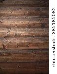 rustic wooden brown background   Shutterstock . vector #385185082