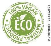 vegan 100 percent natural... | Shutterstock .eps vector #385312576