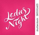 ladies night sign. | Shutterstock .eps vector #385331605