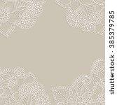white flower frame  lace... | Shutterstock .eps vector #385379785