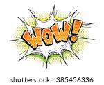 vector pop art bright wow... | Shutterstock .eps vector #385456336
