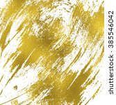 gold texture messy brush... | Shutterstock . vector #385546042