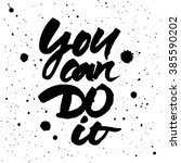 motivational quote 'you can do...   Shutterstock .eps vector #385590202