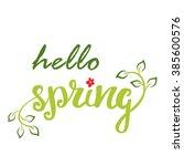 hello spring. hand lettering ... | Shutterstock .eps vector #385600576