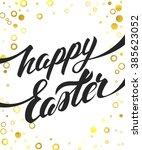 happy easter hand lettering... | Shutterstock . vector #385623052