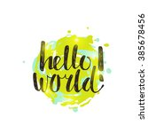 hello world. hand drawn vector... | Shutterstock .eps vector #385678456