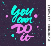 motivational quote 'you can do... | Shutterstock .eps vector #385760695